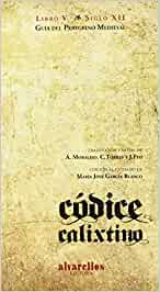 CÓDICE CALIXTINO. LIBRO V: Guía del peregrino medieval (Varia [Singulares. Fóra de colección])