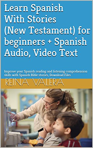 Learn Spanish With Stories(New Testament) for beginners + - Kindle Audio Video