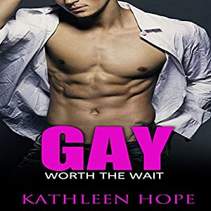 Gay: Worth the Wait Hörbuch