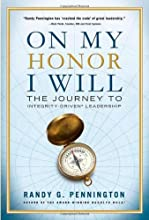 On My Honor, I Will: The Journey to Integrity-Driven® Leadership