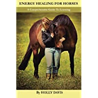 Energy Healing for Horses: A Comprehensive Guide to Learning
