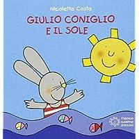Giulio Coniglio e il sole. Ediz. illustrata