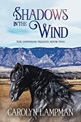 Shadows in the Wind: Cheyenne Trilogy Book Two Paperback