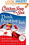 Chicken Soup for the Soul: Think Posi...