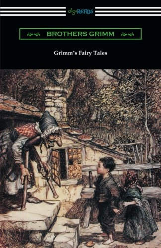 Grimm's Fairy Tales (Illustrated by Arthur Rackham)