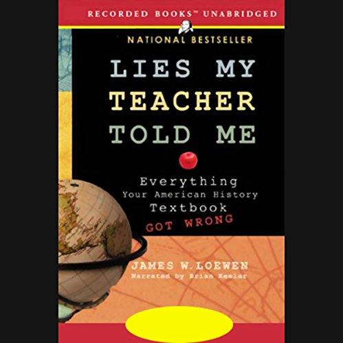 Lies My Teacher Told Me: Everything Your American History Textbook Got Wrong Audiobook [Free Download by Trial] thumbnail