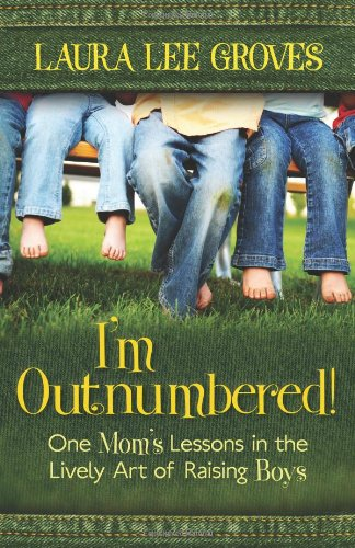 I'm Outnumbered!: One Mom's Lessons in the Lively Art of Raising Boys