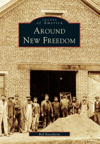 Around New Freedom (PA) (Images of America) pdf