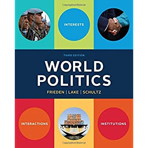 World Politics: Interests, Interactions, Institutions (Third Edition) (Paperback)