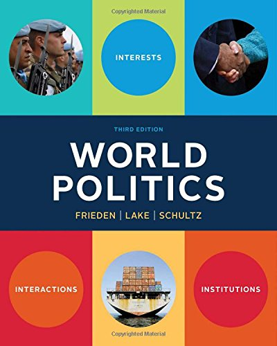 World Politics: Interests, Interactions, Institutions (Third Edition)