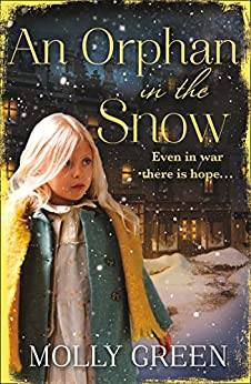 An Orphan in the Snow: The heart-warming saga you need to read this year by [Green, Molly]