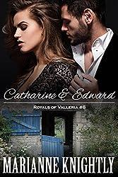 Catharine & Edward (Royals of Valleria #6)