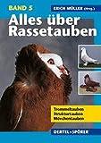 Alles über Rassetauben, Bd. 5, Trommeltauben, Strukturtauben, Mövchentauben