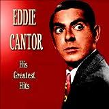 Eddie Cantor Greatest Hits