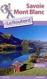 Guide du Routard Savoie Mont Blanc 2015/2016 par Guide du Routard