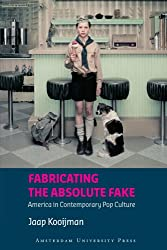 Fabricating the Absolute Fake: America in Contemporary Pop Culture (American Studies)