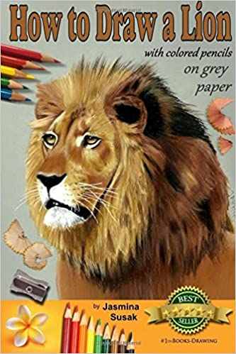 How To Draw A Lion With Colored Pencils On Grey Paper Learn