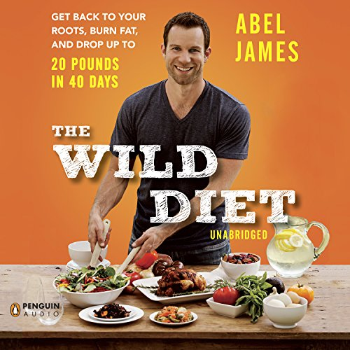 The Wild Diet: Get Back to Your Roots, Burn Fat, and Drop Up to 20 Pounds in 40 Days Audiobook [Free Download by Trial] thumbnail