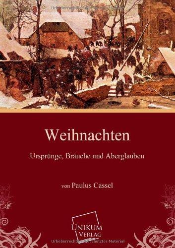 Entstehung Von Weihnachten.Weihnachten German Edition Paulus Cassel 9783845700007 Amazon