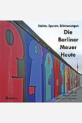 Die Berliner Mauer Heute: Steine, Spuren, Erinnerungen by Michael Cramer (2011-09-01) Paperback