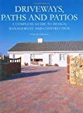 Patio Designs Driveways, Paths and Patios: A Complete Guide to Design, Management and Construction