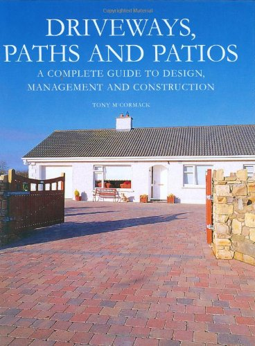 Driveways, Paths and Patios: A Complete Guide to Design, Management and Construction
