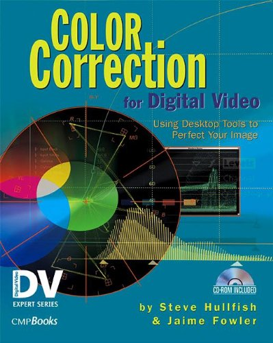 Color Correction for Digital Video: Using Desktop Tools to Perfect Your Image (Best Disk Image Tools)