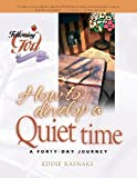 How to Develop a Quiet Time, Eddie Rasnake, 0899572618