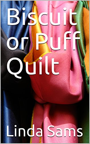 - Biscuit or Puff Quilt (Quilting Book 2)