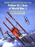 Fokker Dr I Aces of World War I, Norman Franks, 1841762237