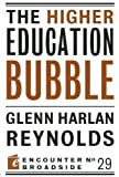 The Higher Education Bubble, Glenn Harlan Reynolds, 1594036659