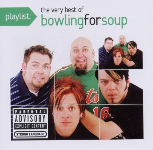 Playlist: The Very Best of Bowling for Soup by Bowling for Soup [2011] Audio CD (The Very Best Of Bowling For Soup)