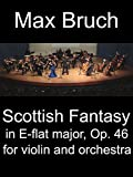 Max Bruch Scottish Fantasy in E-flat major, Op. 46 for violin and orchestra