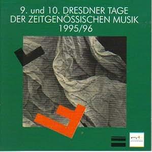 9. und 10. Dresdner Tage der Zeitgenössischen Musik 1995/96 - D-CD