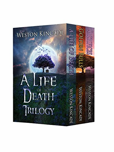 A Life of Death Series: Books 1-3 (A Life of Death Trilogy Box Set) by [Kincade, Weston]
