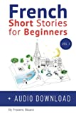 img - for French: Short Stories for Beginners + Audio Download: Improve your reading and listening skills in French (Volume 1) book / textbook / text book