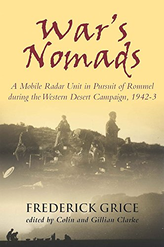 War's Nomads: A Mobile Radar Unit in Pursuit of Rommel during the Western Desert Campaign, 1942-3