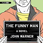The Funny Man: A Novel   John Warner