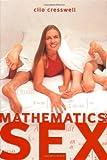Mathematics and Sex, Clio Cresswell, 1741141591