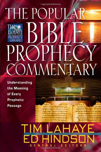 Download The Popular Bible Prophecy Commentary: Understanding the Meaning of Every Prophetic Passage (Tim LaHaye Prophecy Library™) pdf