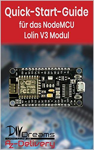 Amazon com: NodeMCU Lolin V3 ESP8266 - Der offizielle Quick-Start