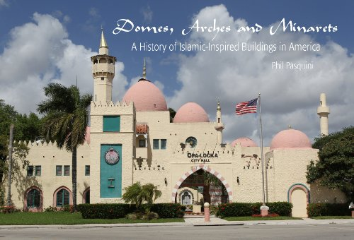 Dome Inspired (Domes, Arches and Minarets: A History of Islamic-Inspired Buildings in America)