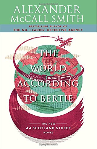 The World According to Bertie (44 Scotland Street Series)