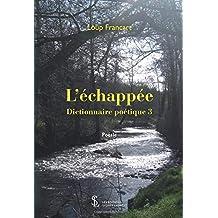 L'échappée Dictionnaire poétique 3