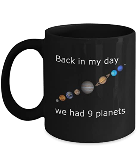 93557e32f01 Image Unavailable. Image not available for. Color: Funny Astronomy Mugs -  Back In My Day ...