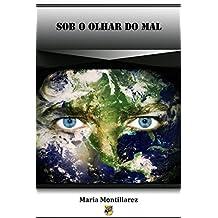 SOB O OLHAR DO MAL