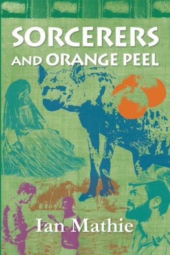 Sorcerers and Orange Peel (African Memoir Series Book (Witchcraft Peel)