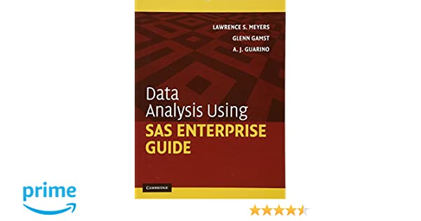data analysis using sas enterprise guide lawrence s meyers glenn rh amazon com SAS Enterprise Guide Logo data analysis using sas enterprise guide