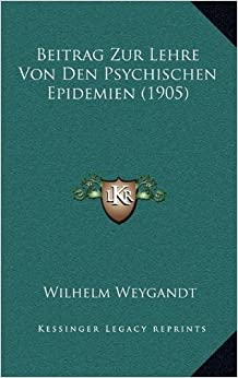 Book Beitrag Zur Lehre Von Den Psychischen Epidemien (1905) (German Edition)