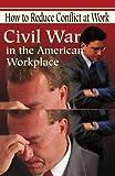 Civil War in the American Workplace, Linda R. Rosene, 0595186904